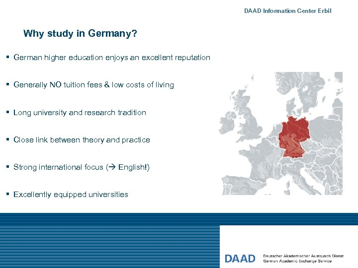 DAAD Information Center Erbil Why study in Germany? § German higher education enjoys an