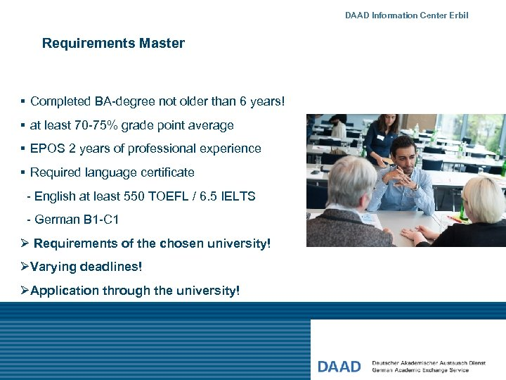 DAAD Information Center Erbil Requirements Master § Completed BA-degree not older than 6 years!