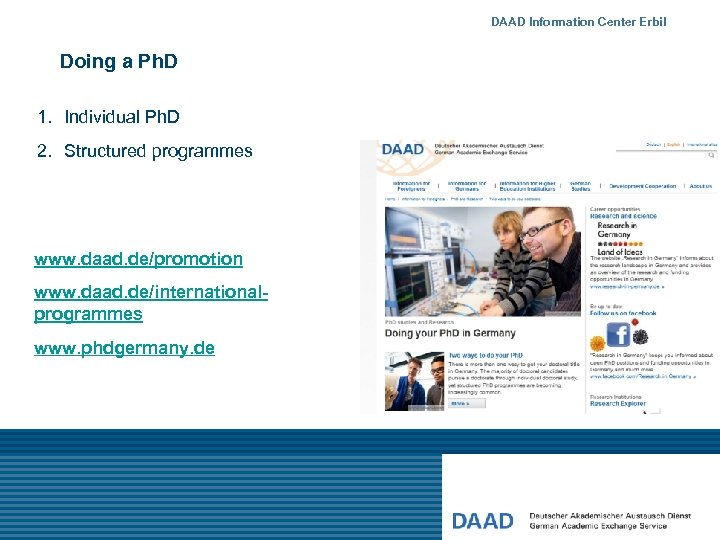 DAAD Information Center Erbil Doing a Ph. D 1. Individual Ph. D 2. Structured