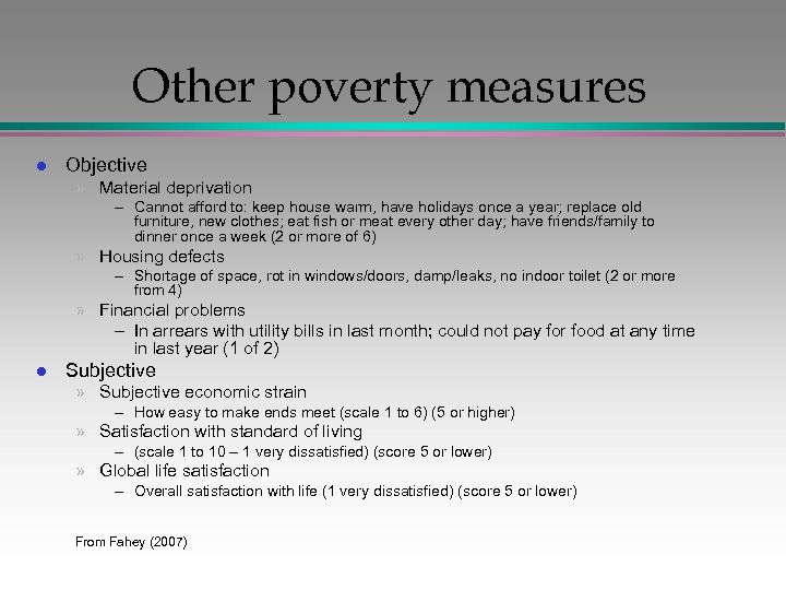Other poverty measures l Objective » Material deprivation – Cannot afford to: keep house