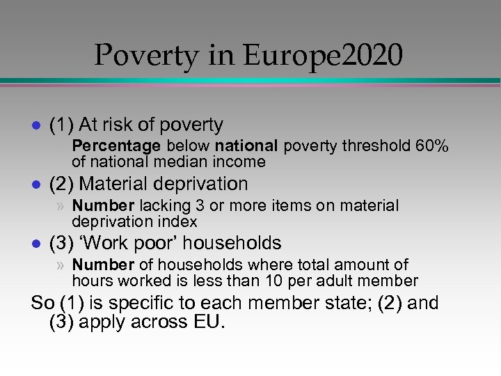 Poverty in Europe 2020 l (1) At risk of poverty » Percentage below national