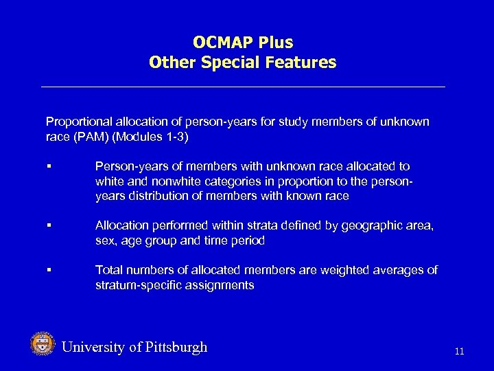 OCMAP Plus Other Special Features Proportional allocation of person-years for study members of unknown