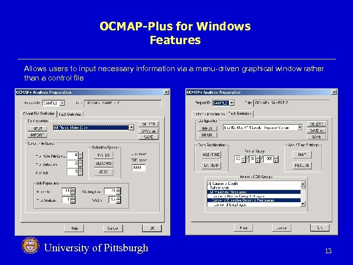 OCMAP-Plus for Windows Features Allows users to input necessary information via a menu-driven graphical