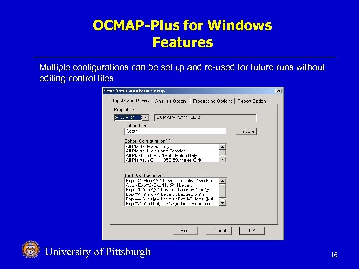 OCMAP-Plus for Windows Features Multiple configurations can be set up and re-used for future