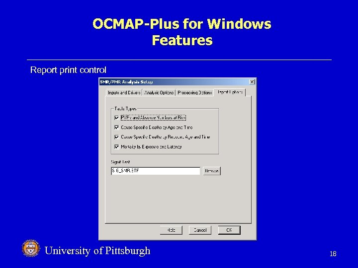 OCMAP-Plus for Windows Features Report print control University of Pittsburgh 18