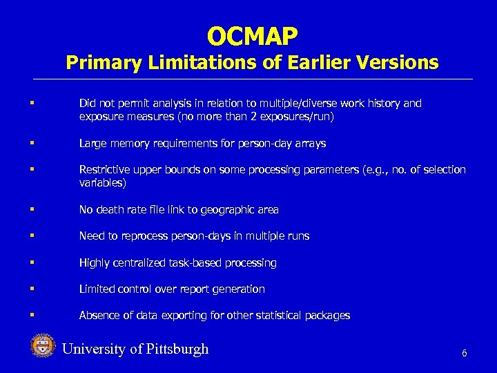OCMAP Primary Limitations of Earlier Versions § Did not permit analysis in relation to