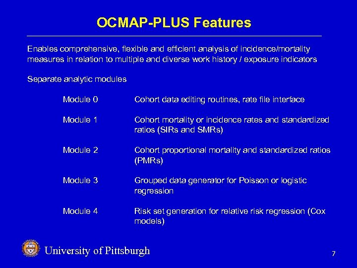 OCMAP-PLUS Features Enables comprehensive, flexible and efficient analysis of incidence/mortality measures in relation to