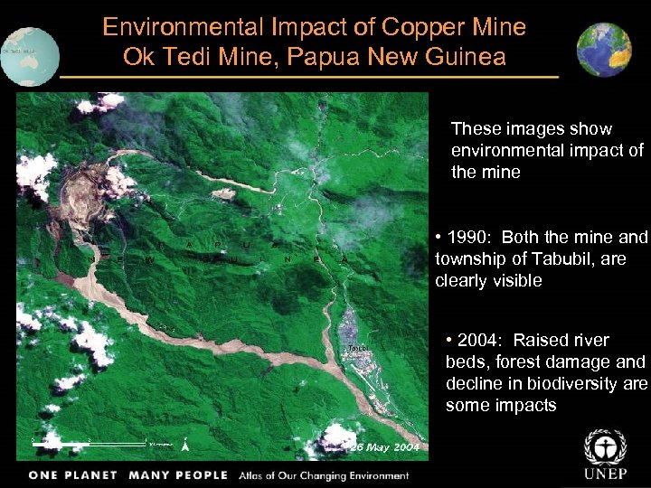 Environmental Impact of Copper Mine Ok Tedi Mine, Papua New Guinea These images show