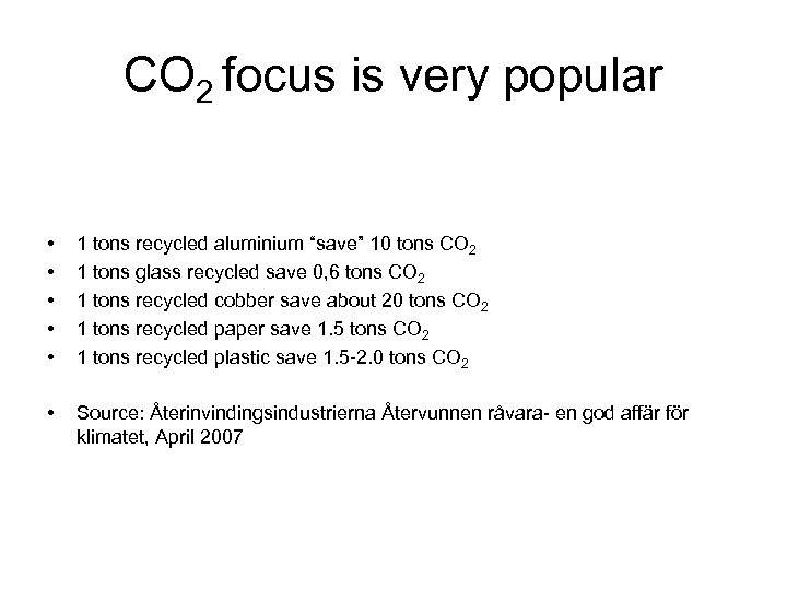 """CO 2 focus is very popular • • • 1 tons recycled aluminium """"save"""""""