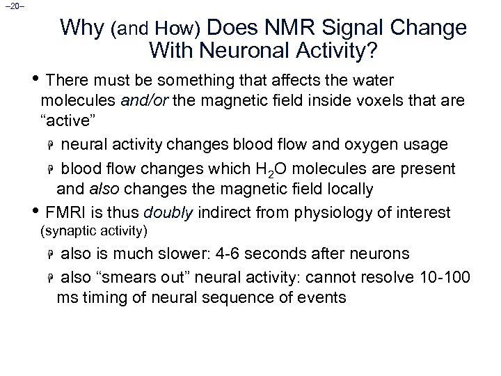 – 20– Why (and How) Does NMR Signal Change With Neuronal Activity? • There