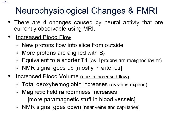 – 21– Neurophysiological Changes & FMRI • There are 4 changes caused by neural