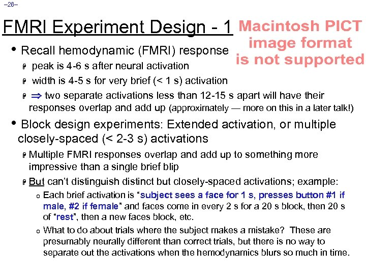 – 26– FMRI Experiment Design - 1 • Recall hemodynamic (FMRI) response peak is