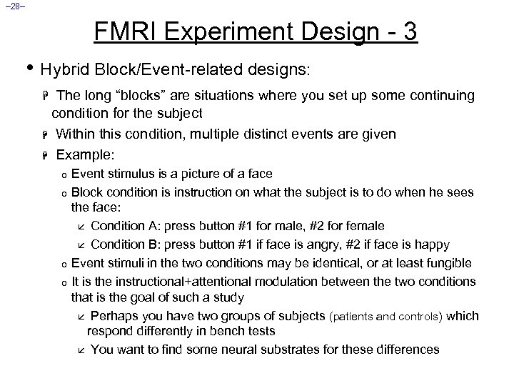 – 28– FMRI Experiment Design - 3 • Hybrid Block/Event-related designs: H The long