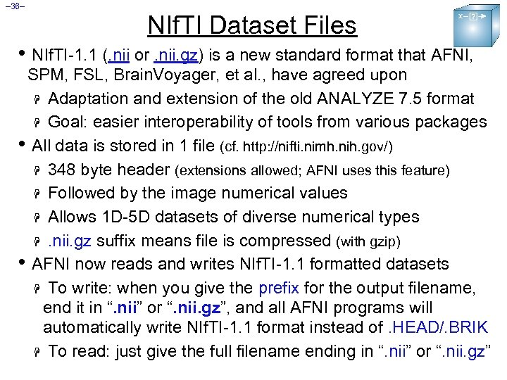 – 36– NIf. TI Dataset Files • NIf. TI-1. 1 (. nii or. nii.