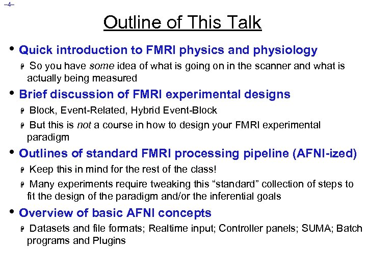 – 4– Outline of This Talk • Quick introduction to FMRI physics and physiology
