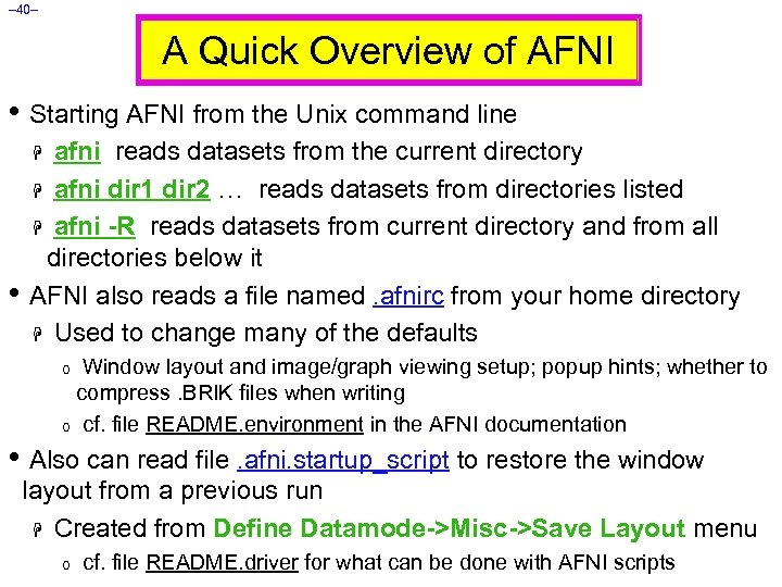 – 40– A Quick Overview of AFNI • Starting AFNI from the Unix command