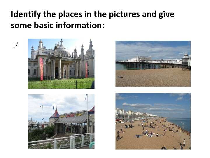 Identify the places in the pictures and give some basic information: 1/