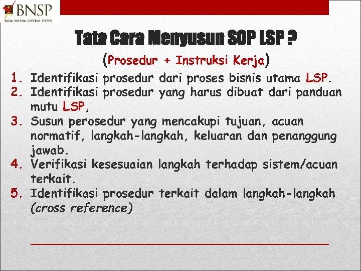 Tata Cara Menyusun SOP LSP ? (Prosedur 1. 2. 3. 4. 5. + Instruksi