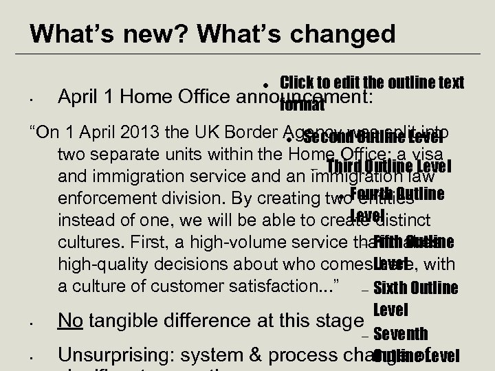 What's new? What's changed • April 1 Home Office Click to edit the outline
