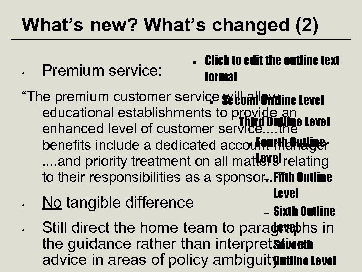 What's new? What's changed (2) • Premium service: Click to edit the outline text
