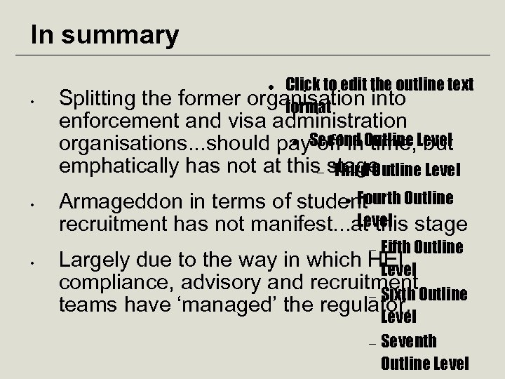 In summary Click to edit the outline text organisation into format • Splitting the