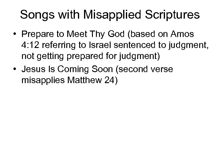 Songs with Misapplied Scriptures • Prepare to Meet Thy God (based on Amos 4:
