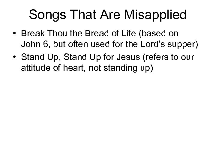 Songs That Are Misapplied • Break Thou the Bread of Life (based on John