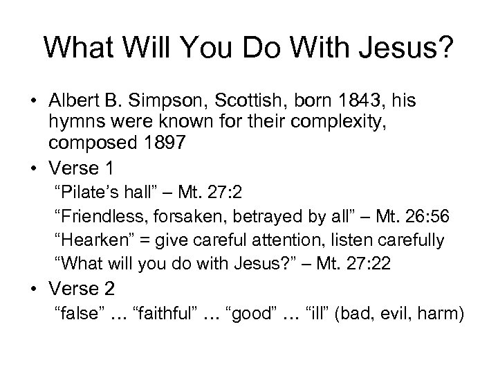 What Will You Do With Jesus? • Albert B. Simpson, Scottish, born 1843, his
