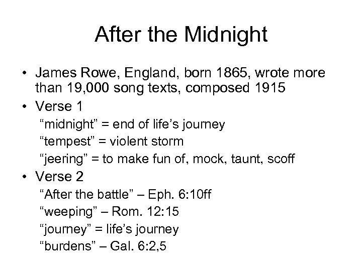 After the Midnight • James Rowe, England, born 1865, wrote more than 19, 000