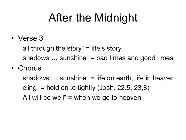 "After the Midnight • Verse 3 ""all through the story"" = life's story ""shadows"