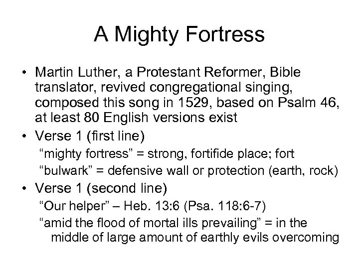 A Mighty Fortress • Martin Luther, a Protestant Reformer, Bible translator, revived congregational singing,