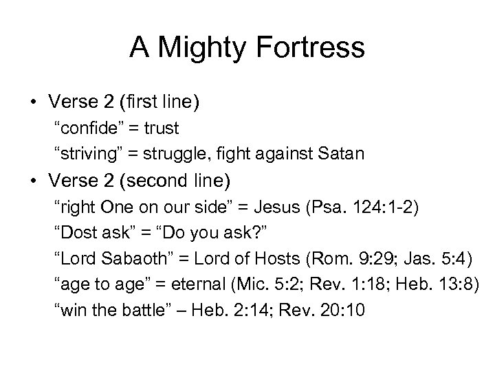 "A Mighty Fortress • Verse 2 (first line) ""confide"" = trust ""striving"" = struggle,"
