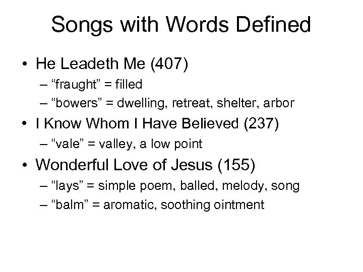 "Songs with Words Defined • He Leadeth Me (407) – ""fraught"" = filled –"