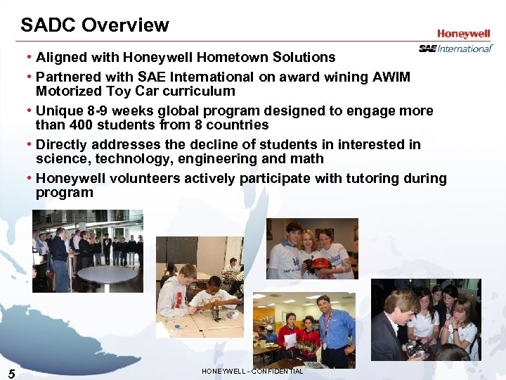 SADC Overview • Aligned with Honeywell Hometown Solutions • Partnered with SAE International on