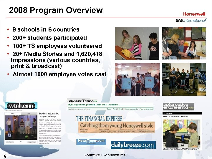 2008 Program Overview • • 9 schools in 6 countries 200+ students participated 100+