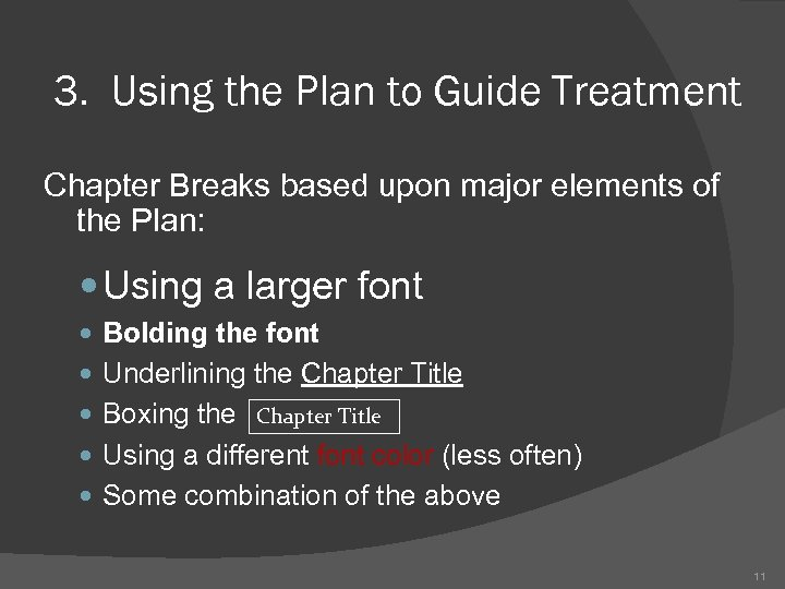 3. Using the Plan to Guide Treatment Chapter Breaks based upon major elements of