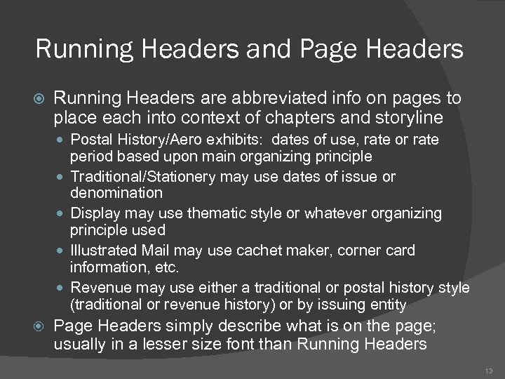 Running Headers and Page Headers Running Headers are abbreviated info on pages to place