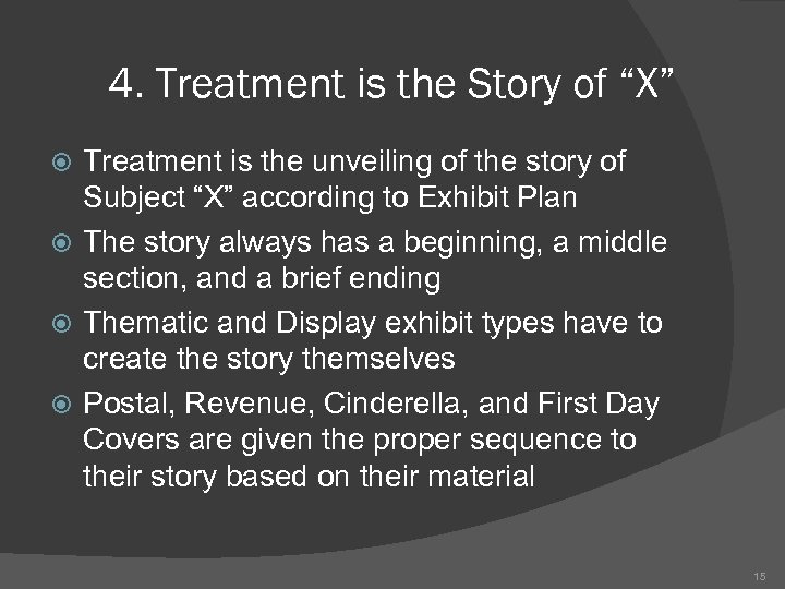 """4. Treatment is the Story of """"X"""" Treatment is the unveiling of the story"""