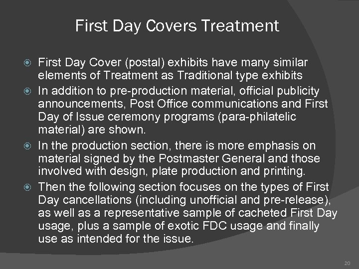 First Day Covers Treatment First Day Cover (postal) exhibits have many similar elements of
