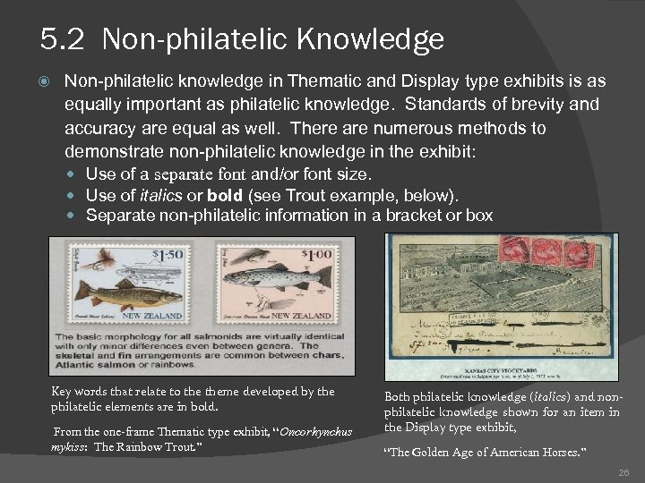 5. 2 Non-philatelic Knowledge Non-philatelic knowledge in Thematic and Display type exhibits is as