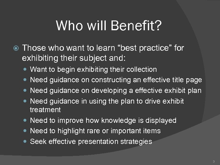 """Who will Benefit? Those who want to learn """"best practice"""" for exhibiting their subject"""