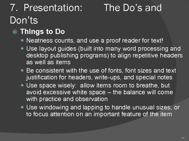 7. Presentation: Don'ts The Do's and Things to Do Neatness counts, and use a
