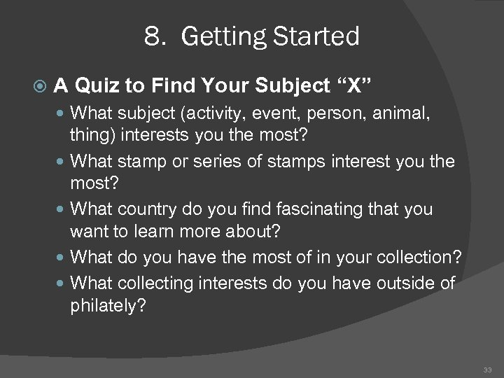 """8. Getting Started A Quiz to Find Your Subject """"X"""" What subject (activity, event,"""