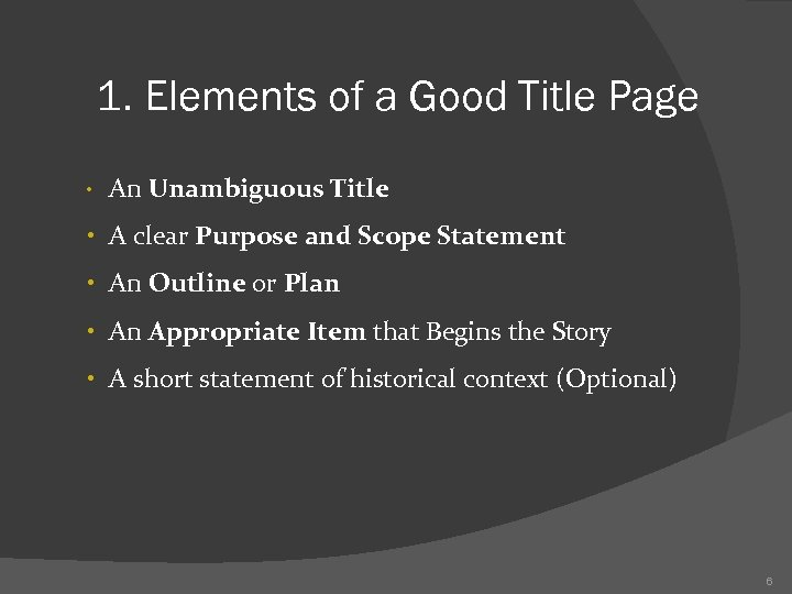 1. Elements of a Good Title Page • An Unambiguous Title • A clear