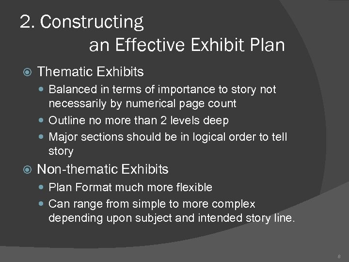 2. Constructing an Effective Exhibit Plan Thematic Exhibits Balanced in terms of importance to