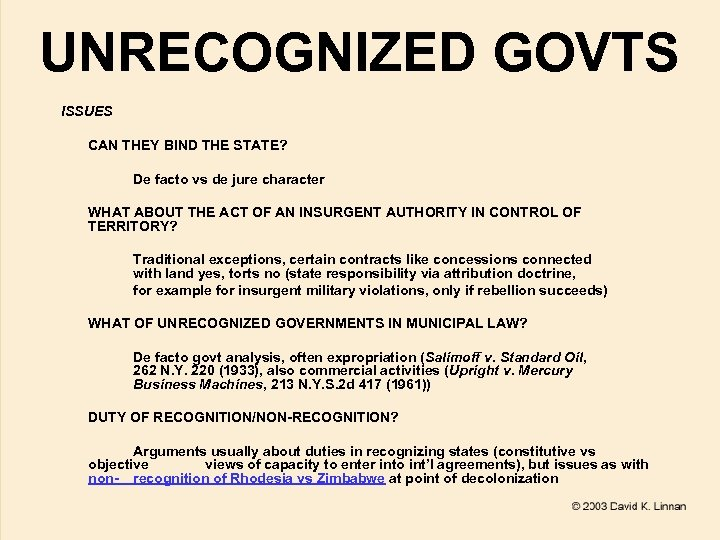 UNRECOGNIZED GOVTS ISSUES CAN THEY BIND THE STATE? De facto vs de jure character