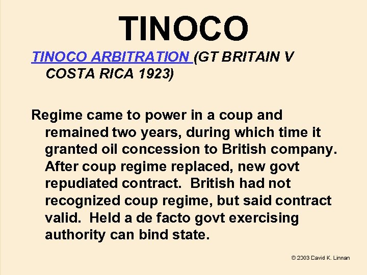 TINOCO ARBITRATION (GT BRITAIN V COSTA RICA 1923) Regime came to power in a