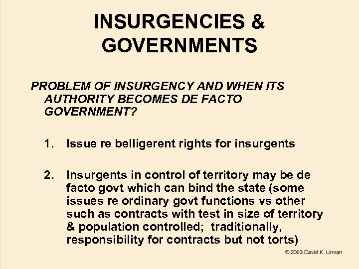 INSURGENCIES & GOVERNMENTS PROBLEM OF INSURGENCY AND WHEN ITS AUTHORITY BECOMES DE FACTO GOVERNMENT?