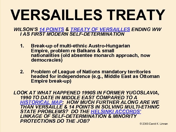 VERSAILLES TREATY WILSON'S 14 POINTS & TREATY OF VERSAILLES ENDING WW I AS FIRST