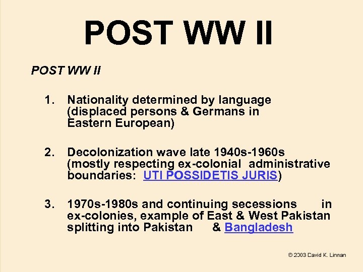 POST WW II 1. Nationality determined by language (displaced persons & Germans in Eastern